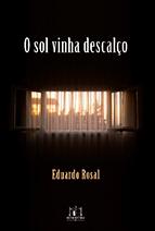 Capa do livro O sol vinha descalço, de Eduardo Rosal.