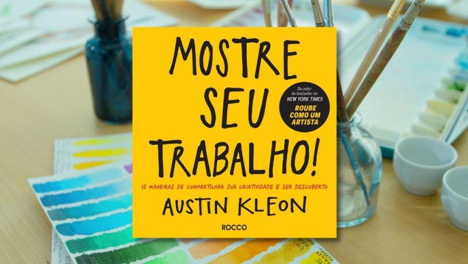 Capa da resenha do livro Mostre Seu Trabalho, de Austin Kleon.
